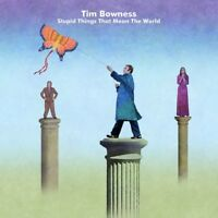 TIM BOWNESS - STUPID THINGS THAT MEAN THE WORLD (LIMITED EDITION) 2 CD NEW