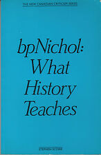 The New Canadian Criticism: BpNichol What History Teaches- 1984 - Stephen Scobie