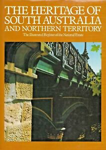 THE HERITAGE OF SOUTH AUSTRALIA AND NT – REGISTER OF NATIONAL ESTATE 1985 1ST ED