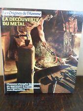 La découverte du métal - Les Origines de l'Homme - NEUF - France Loisirs