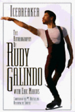 Icebreaker: The Autobiography of Rudy Galindo with Eric Marcus. by Rudy Galindo