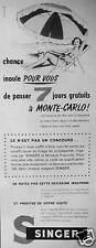 PUBLICITÉ SINGER MACHINES À COUDRE CHANCE INOUÏE DE PASSER 7 JOURS À MONTE CARLO