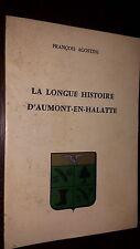 LA LONGUE HISTOIRE D'AUMONT-EN-HALATTE - F. Agostini 1978 - Oise Picardie