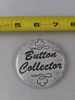 Vintage BUTTON COLLECTOR pin button pinback *EE78