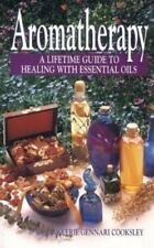 Aromatherapy: A Lifetime Guide to Healing With Essential Oils- HARDCOVER
