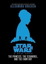 Star Wars: A New Hope The Princess, the Scoundrel, and the Farm Boy by Bracken,