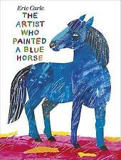 The Artist Who Painted a Blue Horse. by Eric Carle-ExLibrary