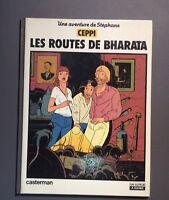 CEPPI. Les routes de bharata. Casterman 1982 EO. BE