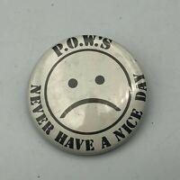 "Vtg POW's Never Have A Nice Day Anti Vietnam Sad Fare Pin 1-3/4"" Pinback  Q2"