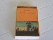 MARK TWAIN: IN CERCA DI GUAI (ADELPHI BIBLIOTECA PRIMA EDIZIONE 1993)