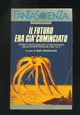 Sam Moskowitz,Il futuro era già cominciato,fantascienza  Oscar Mondadori 1990  R