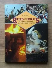 RITES AND RIOTS: Folk Customs of Britain and Europe by Bob Pegg Hardback