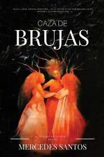Caza de Brujas : Magia, Amor, Terror, Heroísmo... en el Mayor Juicio Por...