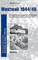 Westwall 1944/45 Bunkerlinie Endkampf Abwehr Gefechte Bunker Kämpfe Buch Book