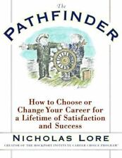 The Pathfinder: How to Choose or Change Your Career for a Lifetime of