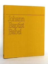 Johann Baptist Babel 1716-1799 Peter FELDER. Birkhäuser Verlag 1970. German book