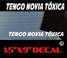 TENGO NOVIA TOXICA Laptop Decal Window Bumper Car Spanish Girlfriend Sticker