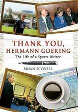 Thank You Hermann Goering: The Life of a Sports Writer, Very Good Books