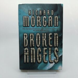Broken Angels by Richard Morgan (First UK Edition, Hardcover in Jacket)