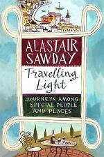 Travelling Light: Journeys Among Special People and Places, Sawday, Alastair, Ne