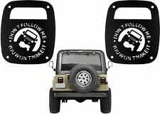 Don't Follow Me You Won't Make It Tail Light Covers For 1985-2006 Jeep Wrangler