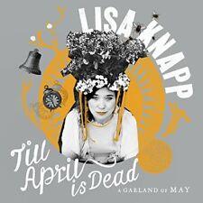 Lisa Knapp - Till April Is Dead - A Garland Of May (NEW CD)