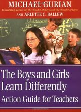 The Boys and Girls Learn Differently Action Guide for Teachers by Michael Gurian