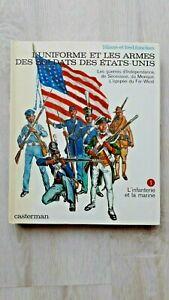 L&F FUNCKEN/ L'UNIFORME ET LES ARMES DES SOLDATS DES ETATS-UNIS Tome 1   EO 1979