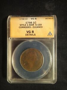 1798 LARGE CENT ANACS VG 8 S - 159 --  FIRST HAIR STYLE