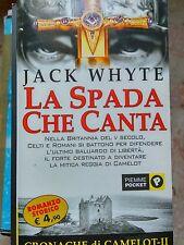 ROMANZO STORICO: LA SPADA CHE CANTA (CAMELOT) di JACK WHYTE - PIEMME POCKET