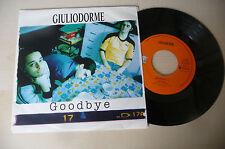"GIULIODORME""GOODBYE- disco 45 giri RICORDI It 1997"" PERFETTO"