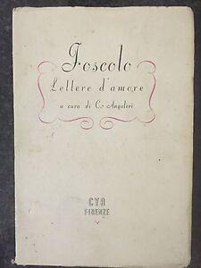 LETTERE D'AMORE - Ugo Foscolo - CYA 1944