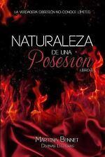 Naturaleza de una Obsesión: Naturaleza de una Posesión : Libro 2 by Martina...