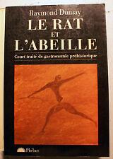 LE RAT ET L'ABEILLE/R.DUMAY/ED PHEBUS/1997/TRAITE DE GASTRONOMIE PREHISTORIQUE