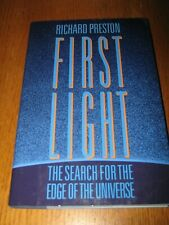 First Light: The Search for the Edge of the Universe by Richard Preston - 1st HC