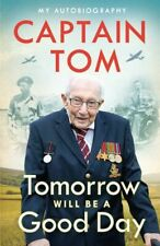 Tomorrow Will Be a Good Day My Autobiography by Captain Tom Moore (Hardback, 2020)