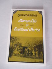 NEW - Pioneer Life in Southeast Florida by Pierce, Charles W.