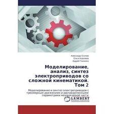 Modelirovanie, Analiz, Sintez Elektroprivodov So Slozhnoy Kinematikoy. Tom 2 by Osichev Aleksandr, Koroleva Ol'ga, Tkachenko Andrey (Paperback / softback, 2014)