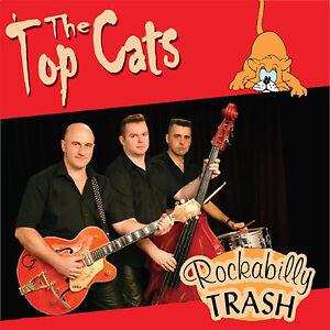 THE TOPCATS - Rockabilly Trash CD - Rock 'n' Roll - Top Cats - NEW