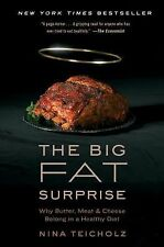 The Big Fat Surprise : Why Butter, Meat and Cheese Belong in a Healthy Diet...