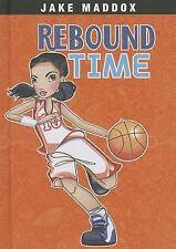 Jake Maddox Girl Sports Stories: Rebound Time by Jake Maddox and Emma Carlson...