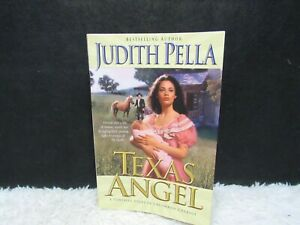 1999 Texas Angel: A Powerful Story of Uncommon Courage by Judith Pella Paprbk Bk