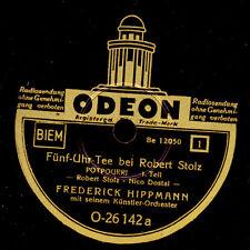 FREDERICK HIPPMANN ORCH. Fünf-Uhr-Tee bei Robert Stolz  1&2     78rpm     S6326