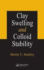 Clay Swelling and Colloid Stability by Martin V. Smalley Hardcover Book (English