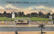 COLONIAL MOTOR HOTEL Bakersfield, California US 99 Roadside Postcard ca 1940s