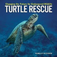 Turtle Rescue: Changing the Future for Endangered Wildlife (Firefly Animal Rescu