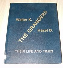 The Grangers: Their Life And Times. Family History Of Walter K and Hazel D Grang