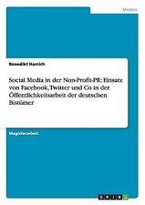 Social Media in der Non-Profit-PR: Einsatz von Facebook, Twitter und Co in der Ö