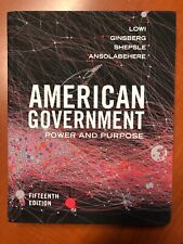 American Government: Power and Purpose Fifteenth Edition by Theodore J Lowi New