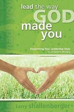 NEW Lead the Way God Made You:: Discovering Your Leadership Style in Children's